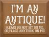 CUSTOM I Am An Antique 9x12