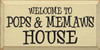 CUSTOM Welcome to Pops and Memaws House 9x18