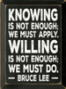 Knowing Is Not Enough; We Must Apply... Wooden Sign