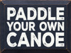 Wooden Sign Paddle Your Own Canoe 12 x 9 For Lake House Navy Blue