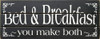 Bed & Breakfast - You Make Both (Wood Slat Sign)