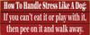 How To Handle Stress Like A Dog (Wood Slat Sign)