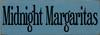 CUSTOM Midnight Margaritas 3.5x10