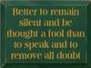 CUSTOM Better To Remain Silent...  9x12
