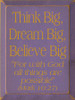 "9x12 Custom Wood Sign Purple board with Mustard text  Think Big, Dream Big, Believe Big ""For with God all things are possible"" (Mark 10:27)"
