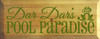 7x18 Walnut Stain with Moss text Wood SIgn  Dar Dar's Pool Paradise