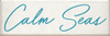 16x48 White board with Turquoise text Wood Sign  Calm Seas