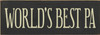 3.5x10 Charcoal board with Cream text Wood Sign World's Best Pa