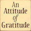 7x7 Baby Yellow board with Burgundy text An Attitude of Gratitude