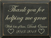 9x12 Charcoal board with Cream text  Thank you for helping me grow  With lots of love, Derek Ocana  2013-2018