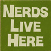 7x7 Moss board with Cream text  Nerds Live Here