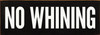 """No Whining 3.5x10"""" Wood Sign"""