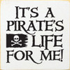 "It's A Pirate's Life 7x7"" Wood Sign"