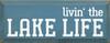 Livin' the lake life 7x18 Wood Sign