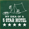 My idea of a 5 star hotel Campsite