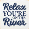 Relax You're On The River