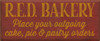 18x44 Burgundy board with Gold text  R.E.D. BAKERY Place your outgoing cake, pie & pastry orders