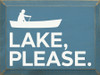 Lake, Please.