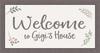 Welcome To Gigi's House - 8X15 Farmhouse Frame
