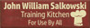 15x48 Burgundy board with Cream text  John William Salkowski  Training Kitchen  For Use By All