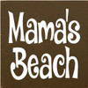 7x7 Brown board with White text  Mama's Beach