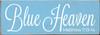 3.5x10 Light Blue board with White text  Blue Heaven Matthew 7:13-14