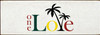 3.5x10 White board with Black, Red, Sunflower, and Green text  One Love