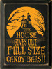 Wood Sign - This House Gives Out Full Size Candy Bars