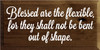 CUSTOM Wood Sign Blessed Are The Flexible 9x18