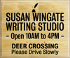 20x24 Poly board with Black text  Susan Wingate Writing Studio   Open 10AM to 4PM  DEER CROSSING Please Drive Slowly