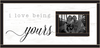 Romantic Wood Picture Frame with Photo Insert - I Love Being Yours..24 x 12
