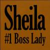 7x7 Caramel board with Black text  Sheila #1 Boss Lady