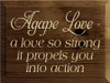 9x12 Walnut Stain board with Cream text Agape Love - a love so strong it propels you into action