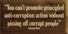 "9x18 Walnut Stain board with Cream  ""You can't promote principled anti-corruption action without pissing off corrupt people"" George Kent"