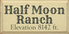 9x18 Cream board with Charcoal text  Half Moon Ranch Elevation 8142 ft.