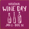 National Wine Day January 1 - December 31 Wood Sign