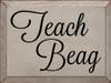 9x12 Putty board with Black text  Teach Beag