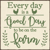 Every Day Is A Good Day To Be On The Farm Wooden Sign 6x6