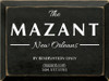 9x12 Black board with White text The Mazant New Orleans