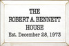 9x6 White board with Black text  THE ROBERT A. BENNETT HOUSE Est. December 28, 1973