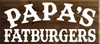 21x48 Walnut Stain board with White text  Papa's Fatburgers