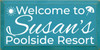 9x18 Turquoise board with White text Welcome to Susan's Poolside Resort