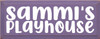 7x18 Purple board with White text  Sammi's Playhouse