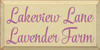 9x18 Cream board with Plum text  Lakeview Lane Lavender Farm