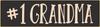 Black - #1 Grandma - Mini Sign