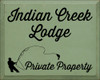 12x15 Sage board with Black text  Indian Creek Lodge Private Property