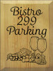 9x12 Butternut Stain board with Black text  Bistro 299 Parking