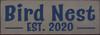 3.5x10 Anchor Gray board with Navy Blue text  Bird Nest Est. 2020