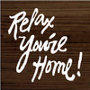 7x7 Walnut Stain board with White text  Relax You're Home