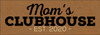 3.5x10 Toffee board with Black and Cream text  Mom's Clubhouse est. 2020